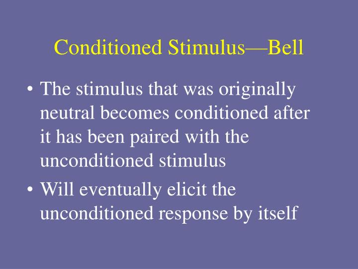 Conditioned Stimulus—Bell