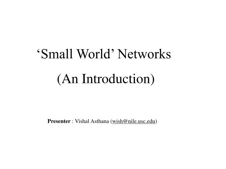 'Small World' Networks
