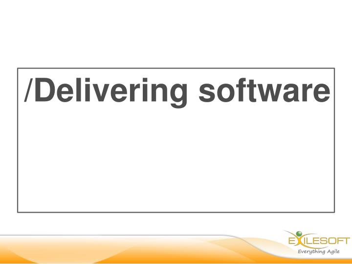 /Delivering software