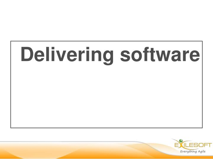 Delivering software