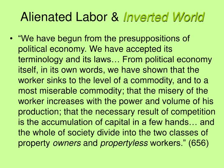 estranged labor Karl marx, economic and philosophical manuscripts first manuscript estranged  labor we have started out from the premises of political economy we have.