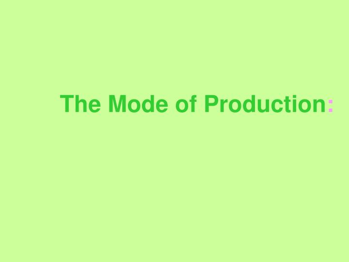 The Mode of Production