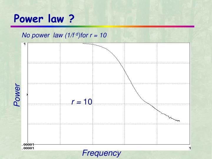 Power law ?