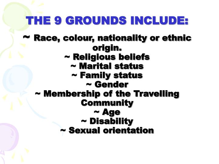 THE 9 GROUNDS INCLUDE: