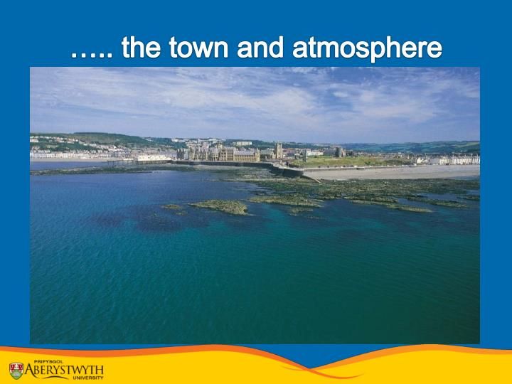 ….. the town and atmosphere
