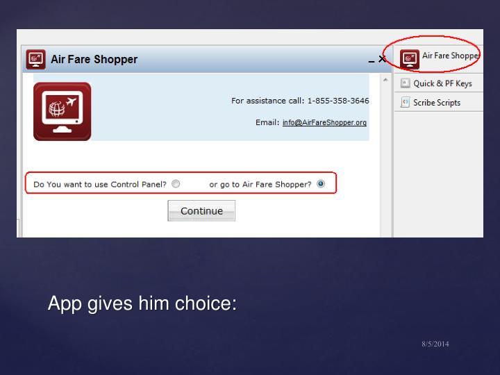 App gives him choice: