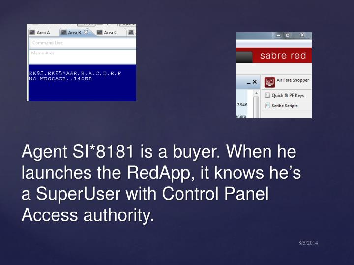 Agent SI*8181 is a buyer. When he launches the
