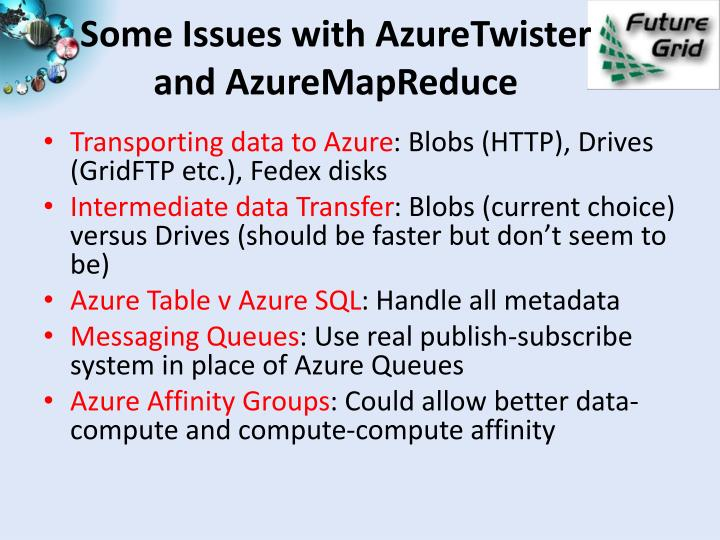 Some Issues with AzureTwister and AzureMapReduce