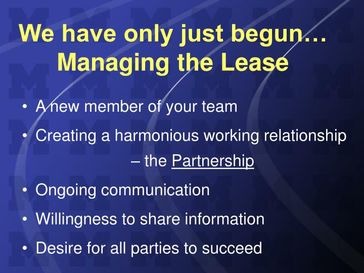 We have only just begun… Managing the Lease