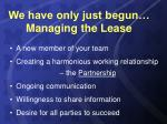 we have only just begun managing the lease