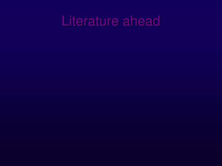 Literature ahead
