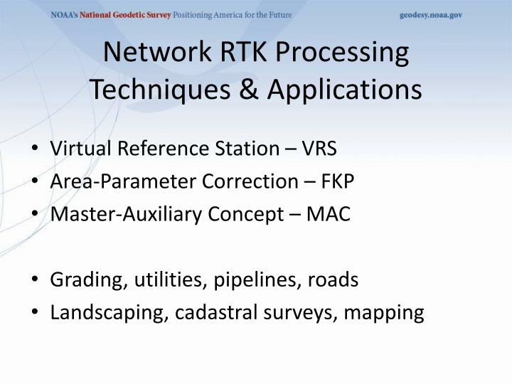 Network RTK Processing Techniques & Applications