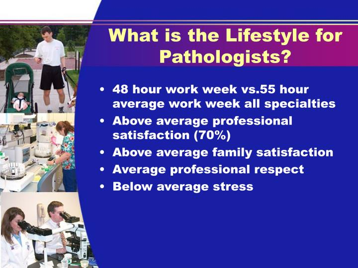 What is the Lifestyle for Pathologists?