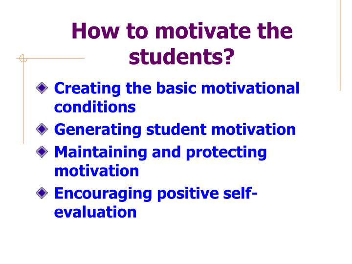 How to motivate the students?