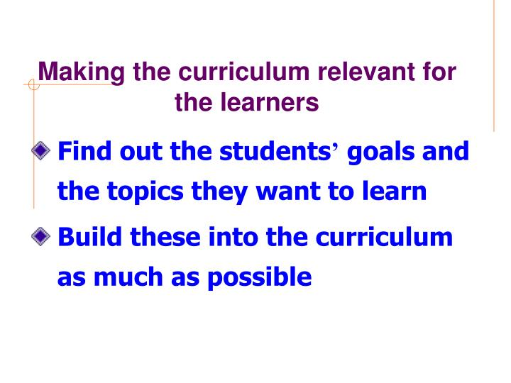 Making the curriculum relevant for the learners