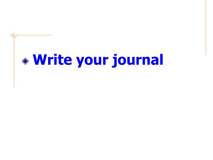 Write your journal