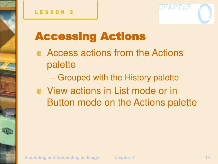 Access actions from the Actions palette