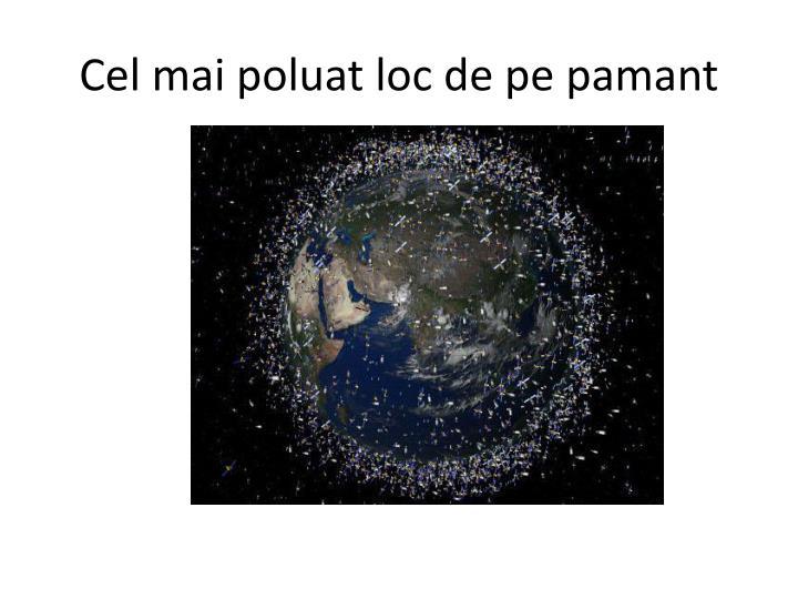 Cel mai poluat loc de pe pamant