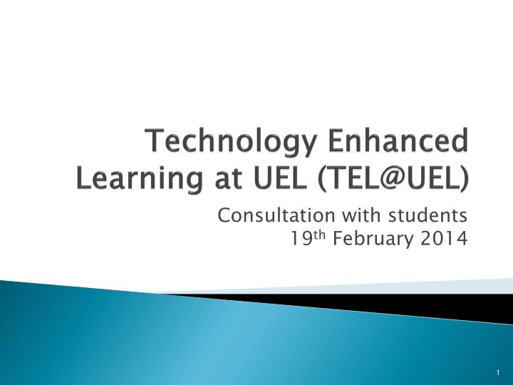 Technology enhanced learning at uel tel@uel