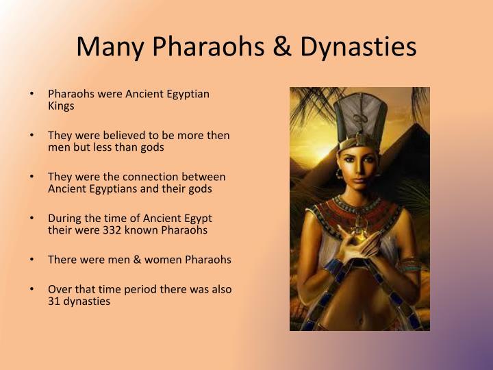 Many Pharaohs & Dynasties