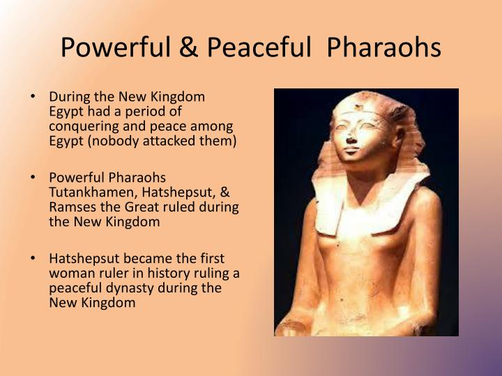 Powerful & Peaceful  Pharaohs
