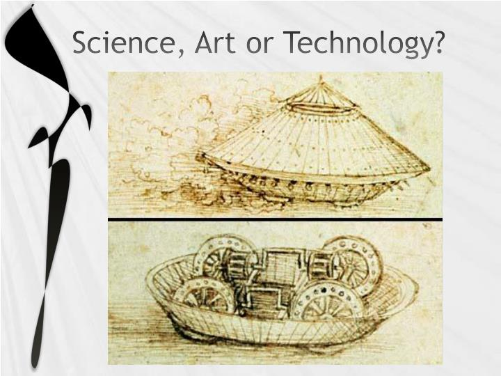 Science, Art or Technology?