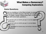 what makes a democracy competing explanations