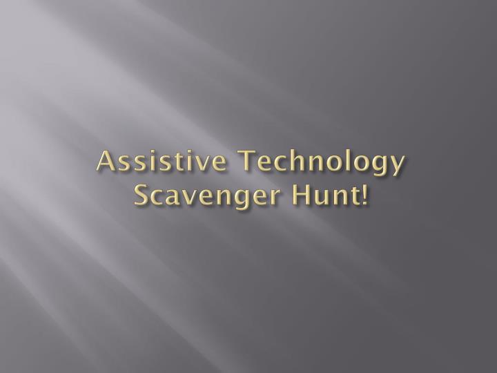 Assistive Technology Scavenger Hunt!