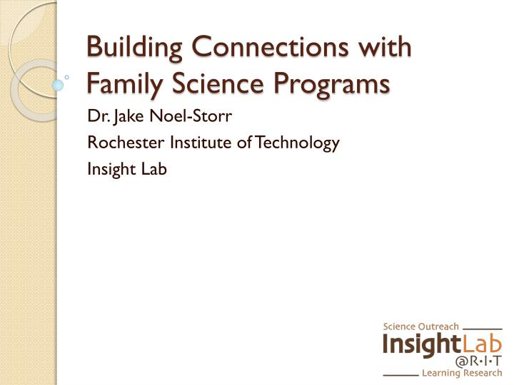 Building Connections with Family Science Programs