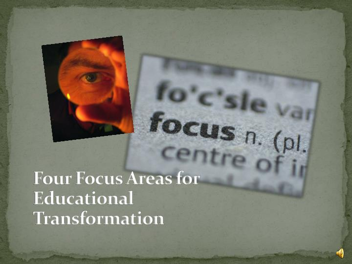 Four Focus Areas for Educational Transformation