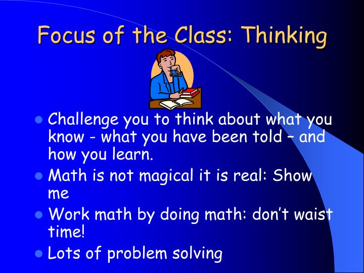 Focus of the Class: Thinking