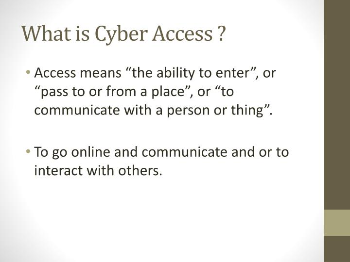 What is Cyber Access ?