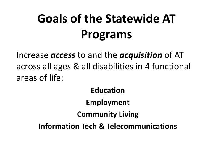 Goals of the Statewide AT Programs