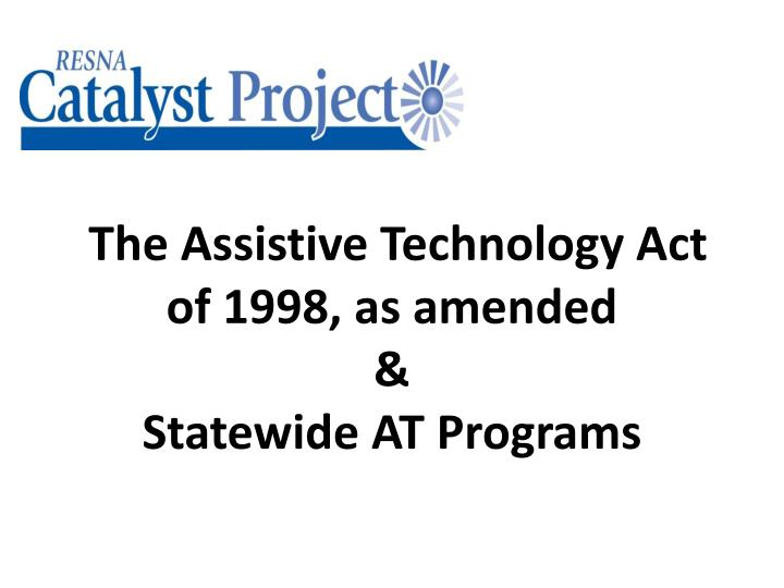 The assistive technology act of 1998 as amended statewide at programs