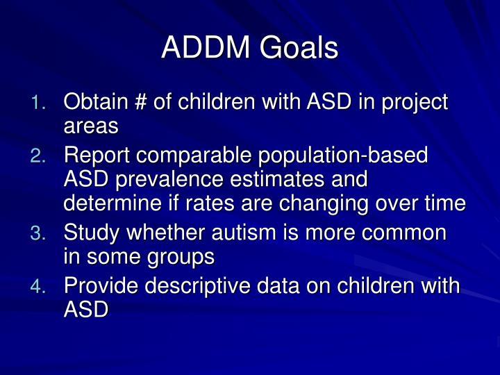 ADDM Goals