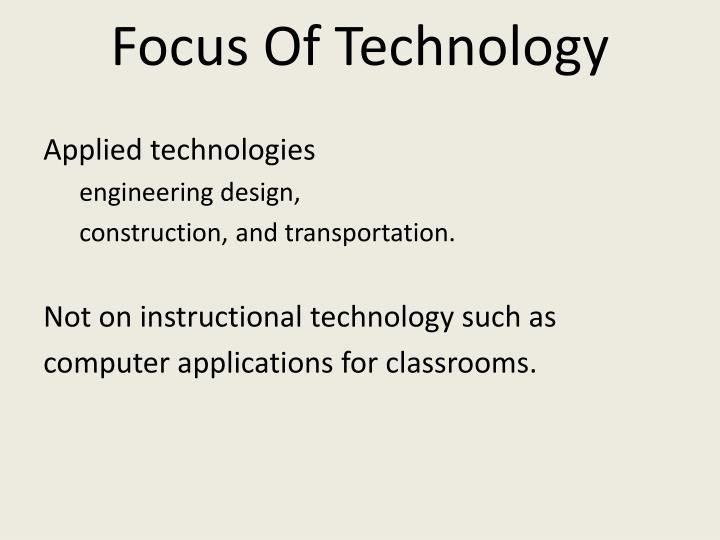 Focus Of Technology