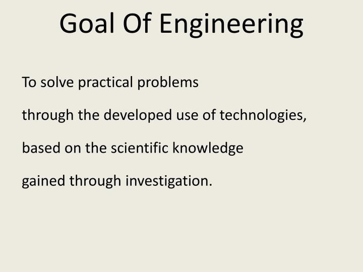 Goal Of Engineering