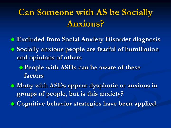 Can Someone with AS be Socially Anxious?