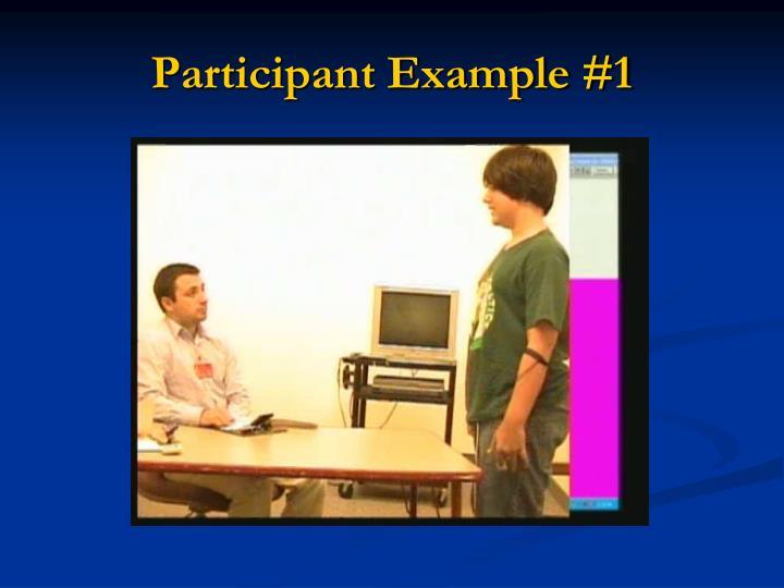 Participant Example #1