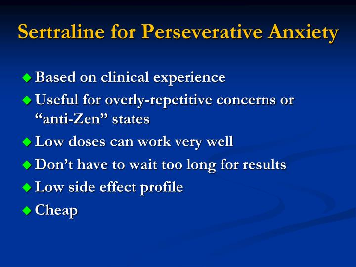 Sertraline for Perseverative Anxiety