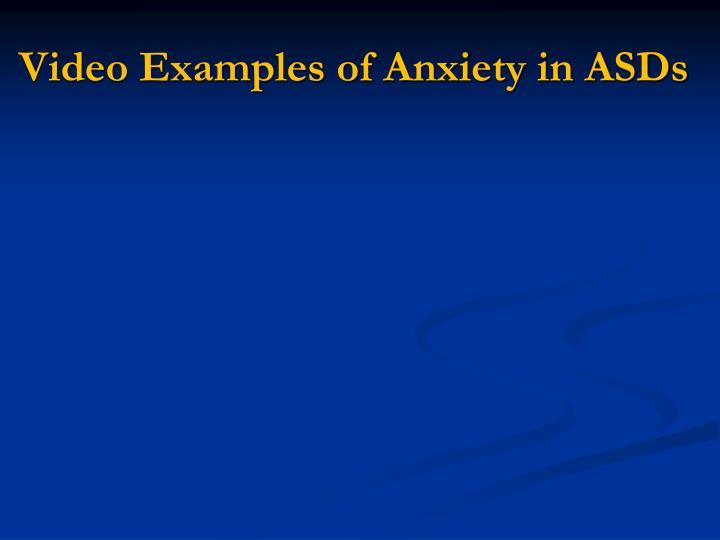 Video Examples of Anxiety in ASDs