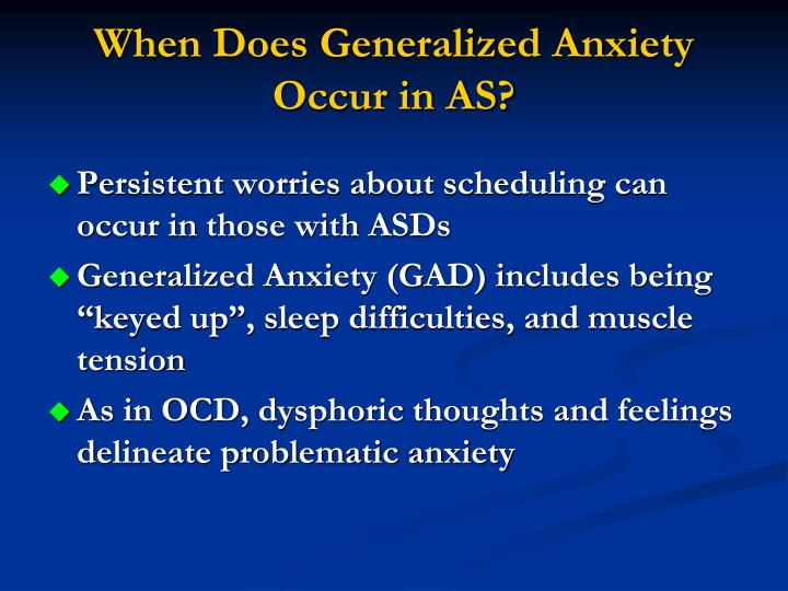 When Does Generalized Anxiety Occur in AS?