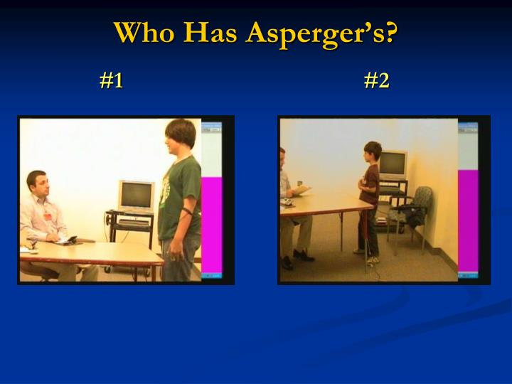 Who Has Asperger's?