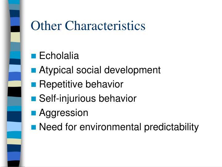 Other Characteristics