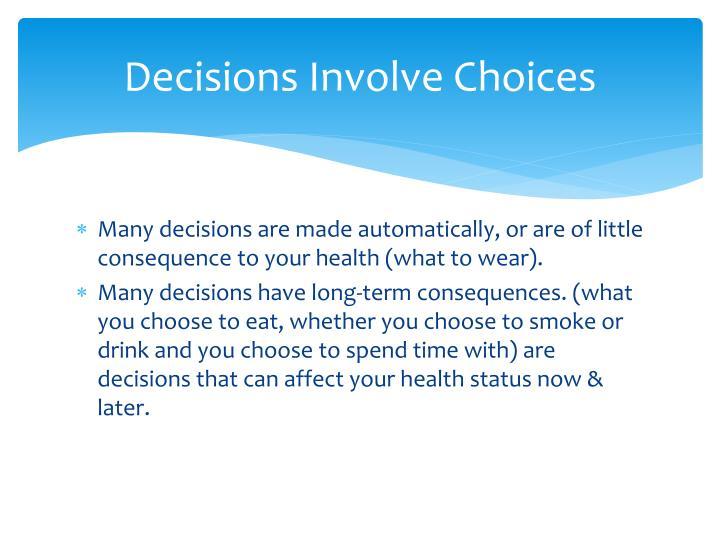 Decisions Involve