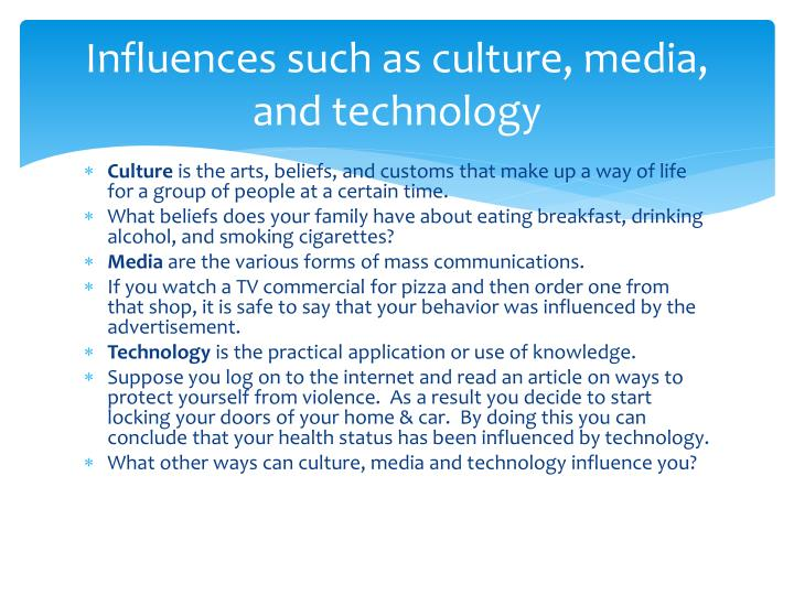 Influences such as culture, media, and technology