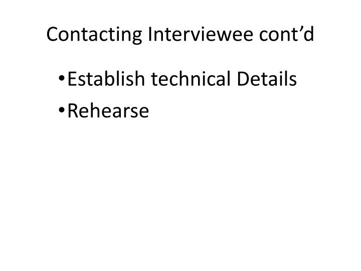 Contacting Interviewee cont'd
