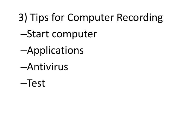 3) Tips for Computer Recording