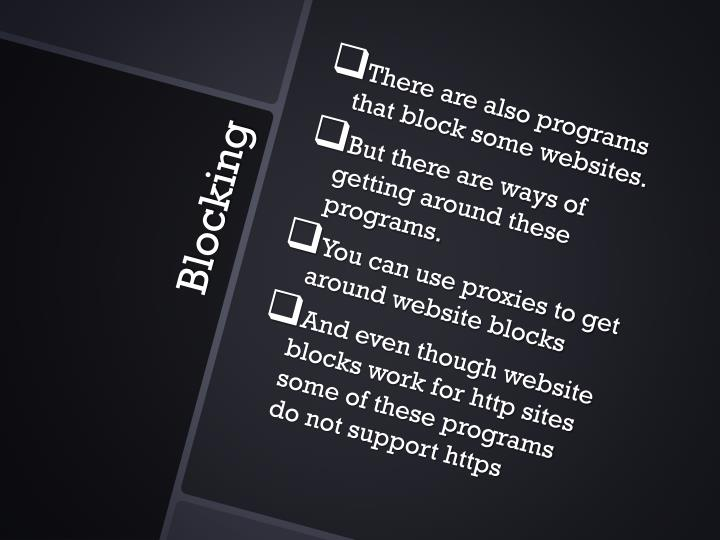 There are also programs that block some websites.