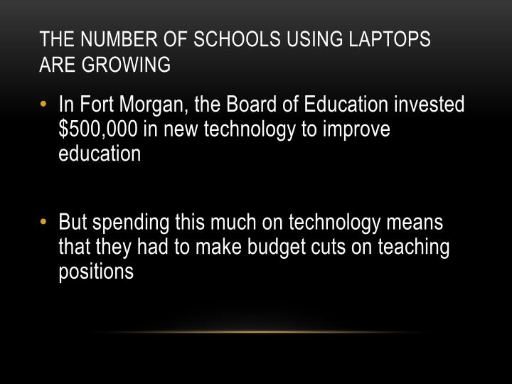 The number of schools using laptops are growing